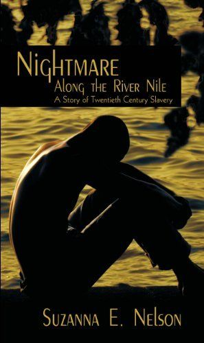 Nightmare Along the River Nile: A Story of Twentieth Century Slavery by Suzanna E. Nelson, http://www.amazon.com/dp/B006A7S1C6/ref=cm_sw_r_pi_dp_wpCurb0KZPGRB