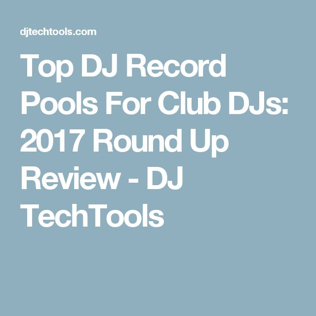 Top DJ Record Pools For Club DJs: 2017 Round Up Review - DJ TechTools