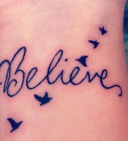 Believe tattoo. I don't want the birds and I want the i ...