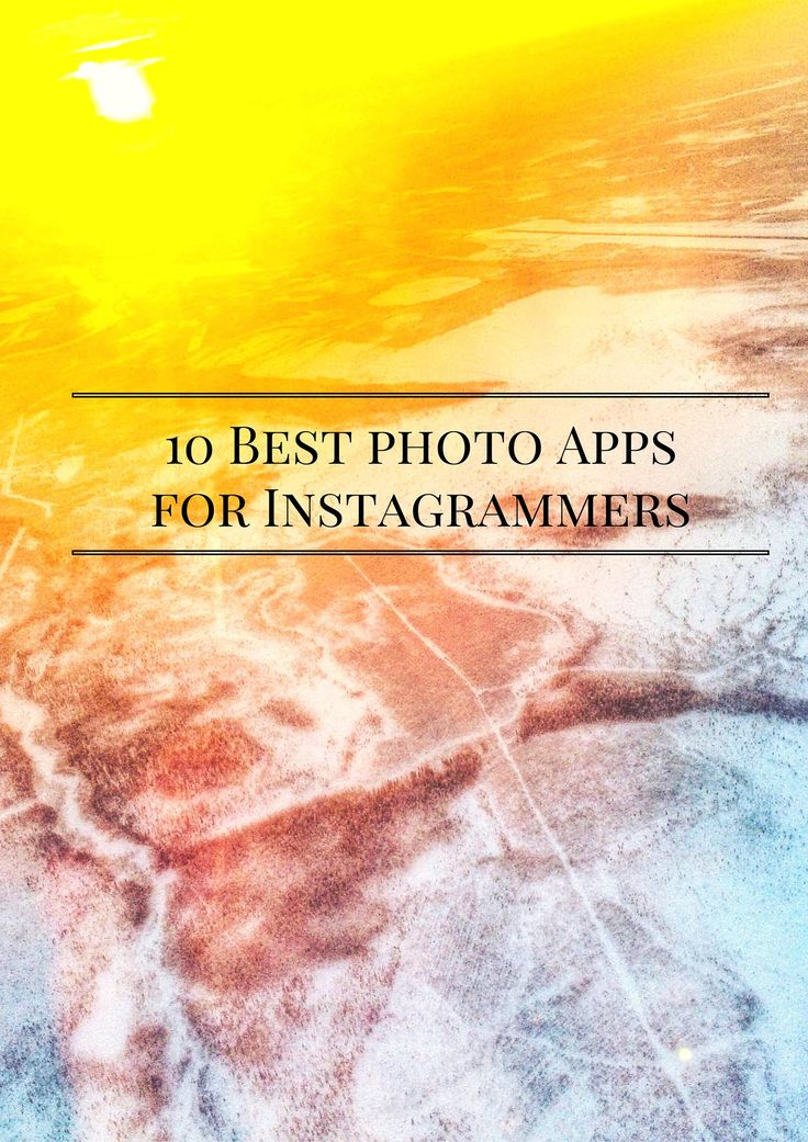 These 10 best photography apps for Instagrammers will take your gallery from 'meh' to 'wow'. Looking to grow your following? This is the place to start!