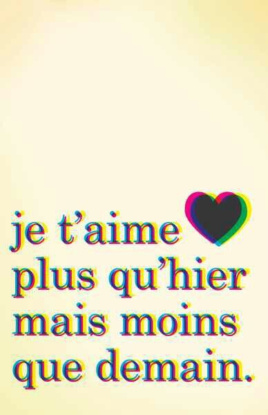 It's better in French I love you more then yesterday but less then tomorrow.
