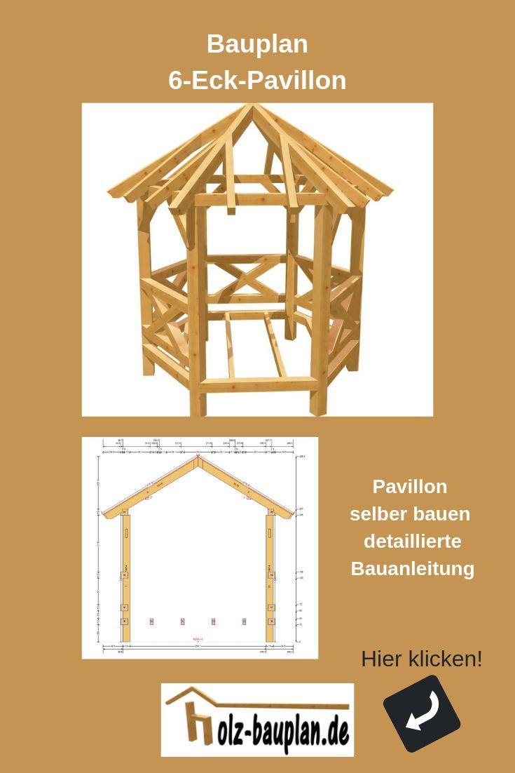 6 Eck Pavillon Holz Selber Bauen Bauplan Gartenpavillon Bauanleitungen