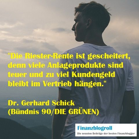 Die Riester-Rente ist gescheitert, denn viele Anlageprodukte sind teuer und zu viel Kundengeld bleibt im Vertrieb hängen.  (http://finanzblogroll.de/fuenf-finanz-fragen-an-die-gruenen/)