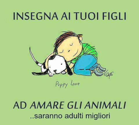 Insegna ai tuoi #figli ad amare gli #animali: saranno #adulti migliori!