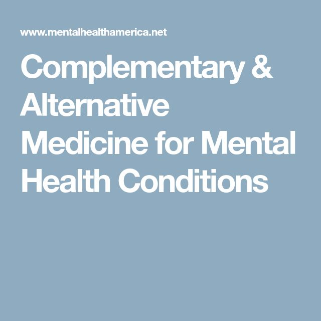 Complementary & Alternative Medicine for Mental Health Conditions