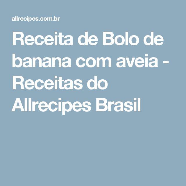 Receita de Bolo de banana com aveia - Receitas do Allrecipes Brasil