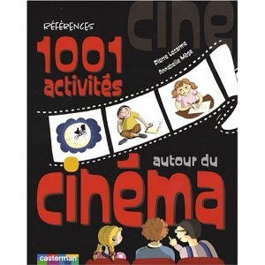 Plein d'idées pour un projet cinéma à l'école.