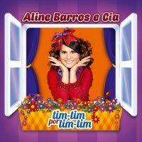 Musicas Gospel de Aline Barros e Cia – Tim-Tim Por Tim-Tim