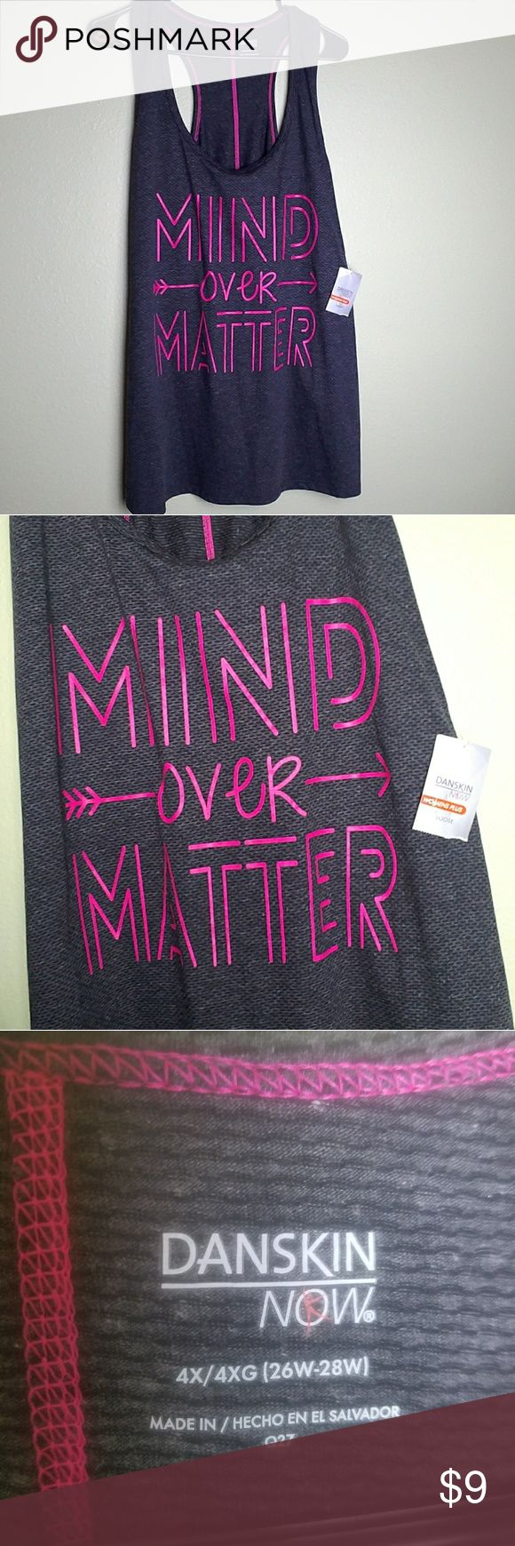 NWT - Workout Tank Dark grey and hot pink sleeveless and Razorback tank by Danskin Now. This is a size 4X with adorable pink stitching and graphic over the front that says Mind Over Matter. Brand new with tags, in great shape! Danskin Now Tops Tank Tops