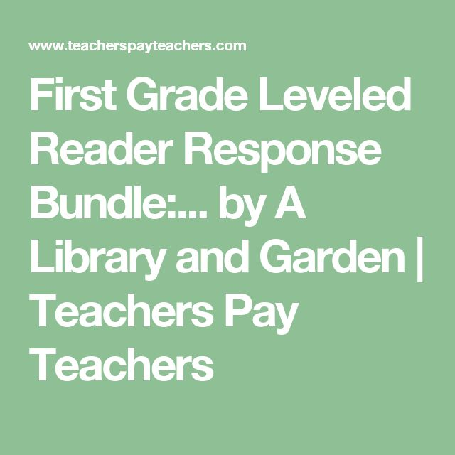 First Grade Leveled Reader Response Bundle:... by A Library and Garden | Teachers Pay Teachers