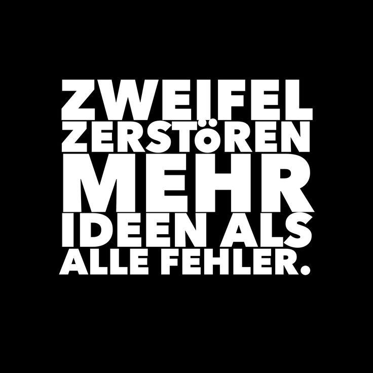 Zweifel zerstören mehr Ideen als alle Fehler. Lerne im Coaching deinen Zweifeln weniger Macht zu geben: www.miriam-toedter.de