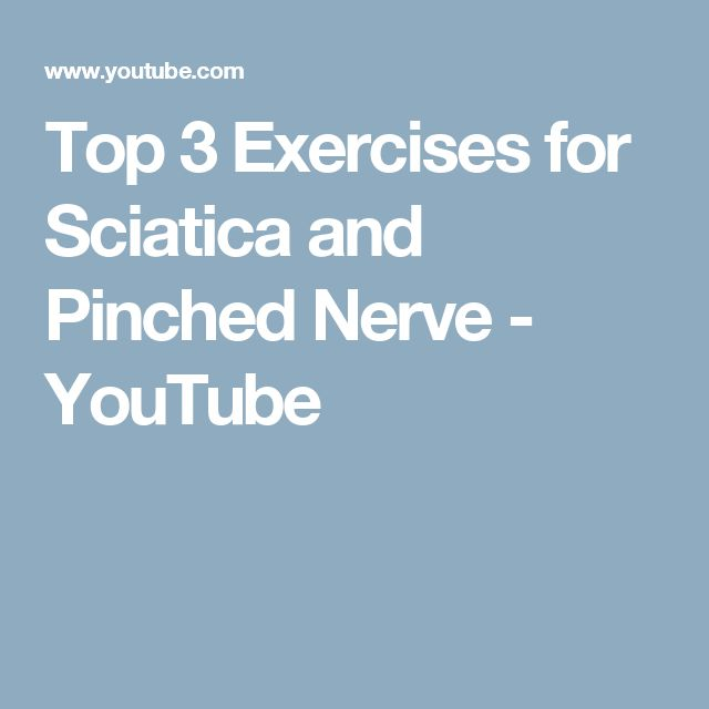Top 3 Exercises for Sciatica and Pinched Nerve - YouTube
