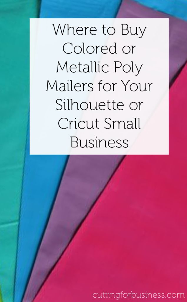 Where to Buy Metallic or Colored Poly Mailers - Great for Silhouette Cameo or Cricut Small Business Owners. By cuttingforbusiness.com.