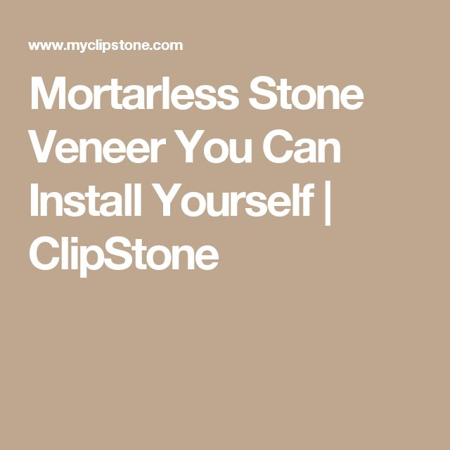 Mortarless Stone Veneer You Can Install Yourself | ClipStone