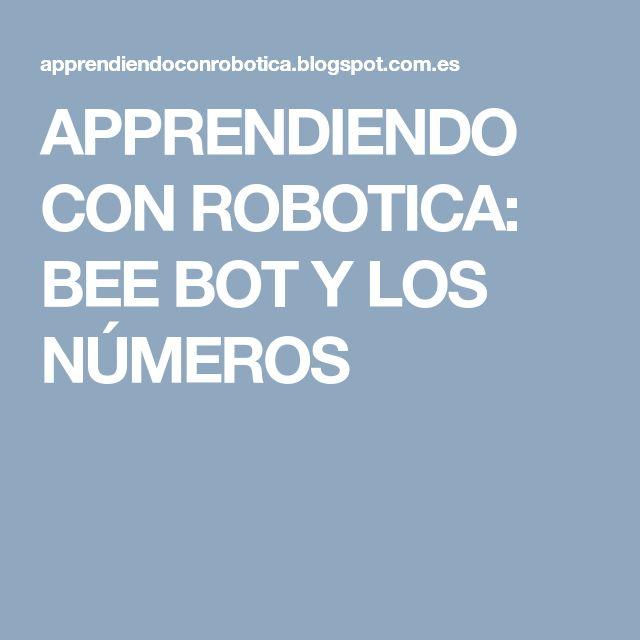 APPRENDIENDO CON ROBOTICA: BEE BOT Y LOS NÚMEROS