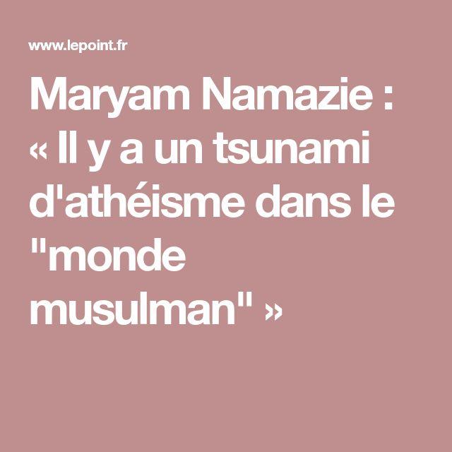 """Maryam Namazie: «Il y a un tsunami d'athéisme dans le """"monde musulman""""»"""