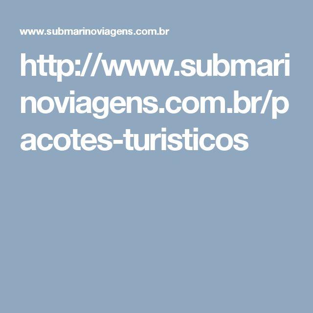 http://www.submarinoviagens.com.br/pacotes-turisticos