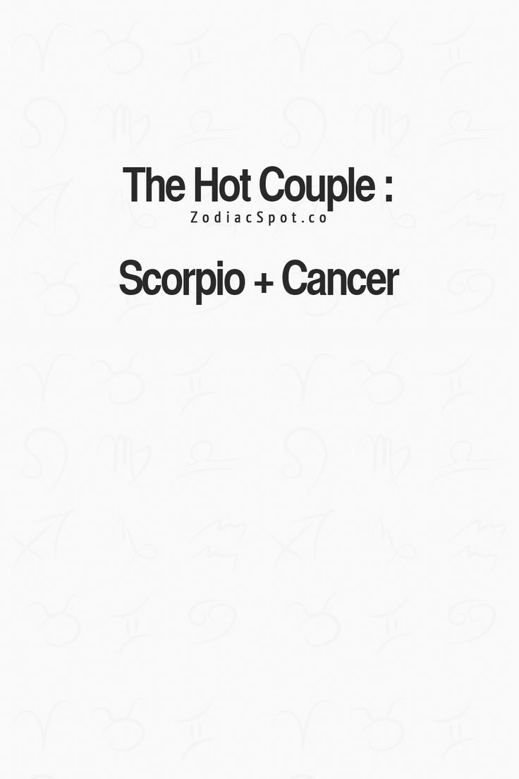 scorpio and cancer love match 2013 Scorpio and capricorn make a couple capable of incredible breakthroughs scorpio compatibility with capricorn in love, life, sex taurus and cancer.