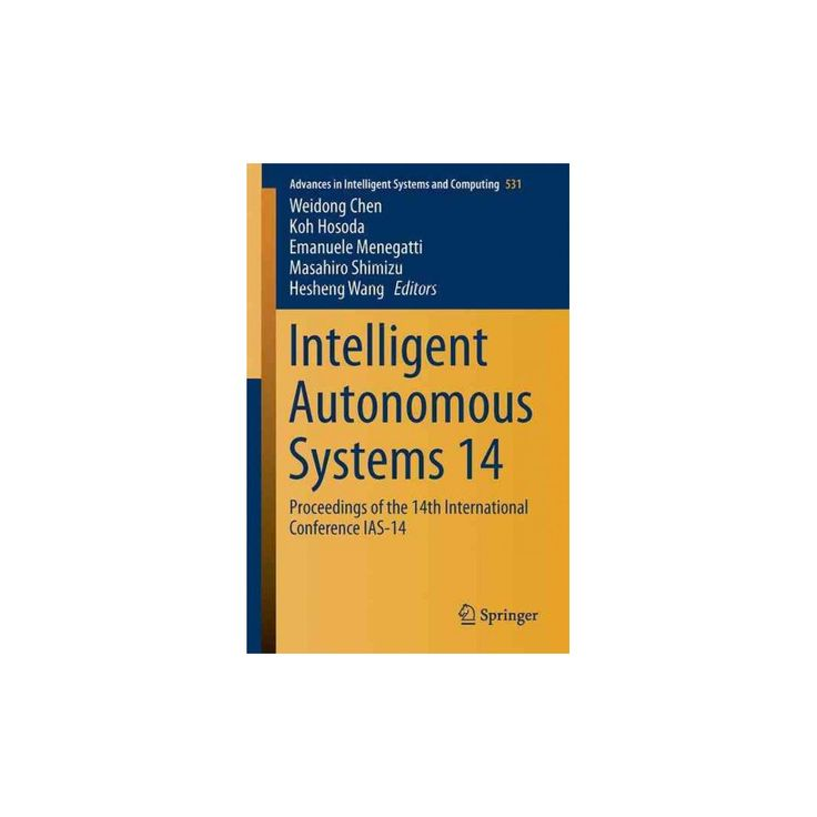 Intelligent Autonomous Systems : Proceedings of the 14th International Conference Ias-14 (Paperback)
