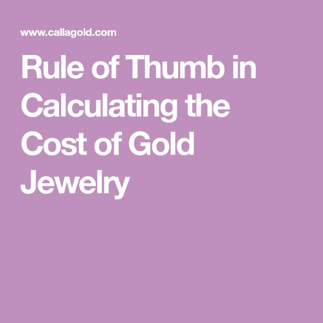 Rule of Thumb in Calculating the Cost of Gold Jewelry