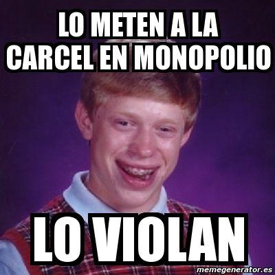 Meme Bad Luck Brian - Lo meten a la carcel en monopolio lo violan - 26115