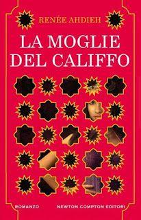 Le Lettrici Impertinenti: [Recensione]  LA MOGLIE DEL CALIFFO - Renée Ahdieh...