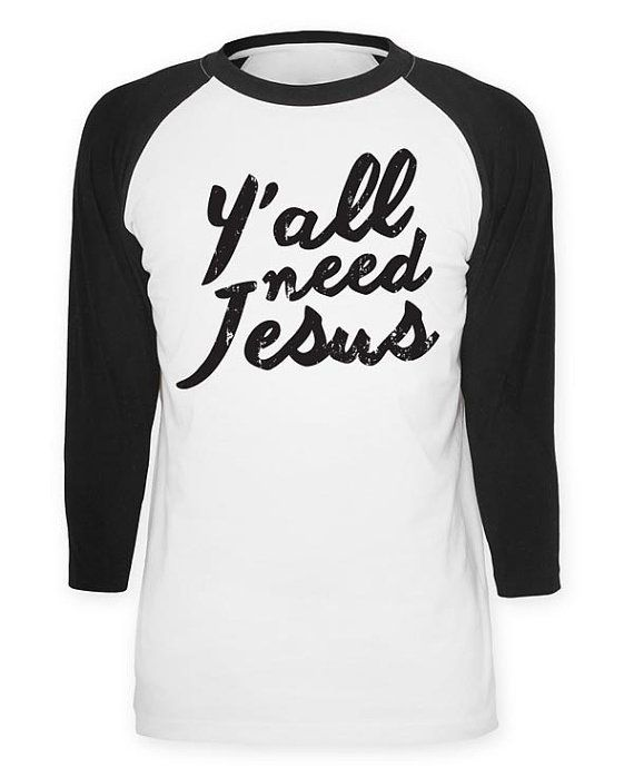 Y'all Need Jesus baseball tee by RubysRubbish on Etsy