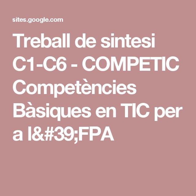 Treball de sintesi  C1-C6 - COMPETIC Competències Bàsiques en TIC per a l'FPA