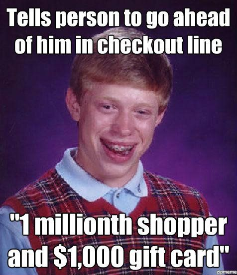 Bad Luck Brian...