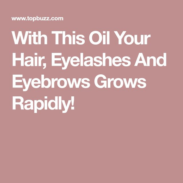 how to make your eyelashes and eyebrows grow