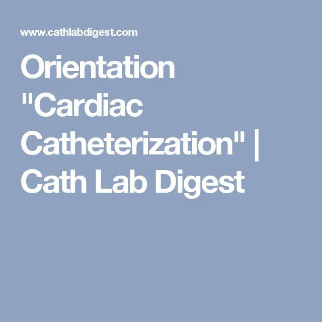 "Orientation ""Cardiac Catheterization"" | Cath Lab Digest"