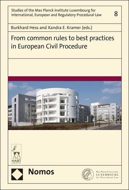 From common rules to best practices in European civil procedure / Burkhard Hess and Xandra E. Kramer (eds.). Nomos : Hart, 2017