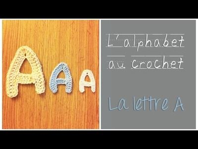 ALPHABET au crochet en français : La Lettre A