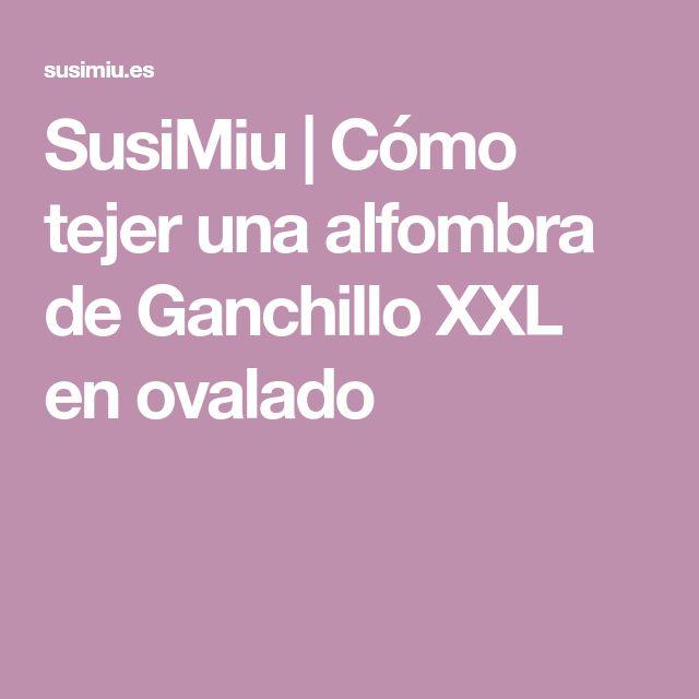 SusiMiu | Cómo tejer una alfombra de Ganchillo XXL en ovalado
