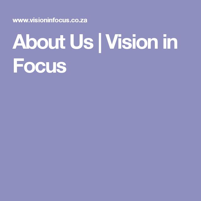 About Us | Vision in Focus