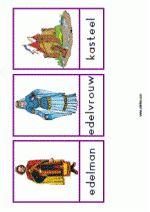 27 Woordkaarten Middeleeuwen Woorden: edelman - edelvrouw - kasteel - brug - poort - gracht - toren - vlag - put - muur - ridder - harnas - helm - zwaard - schild - pijl en boog - zwaard - zadel - hij schiet - aanval - heet - hij gooit - hij klimt - hij vecht - feest - muziek - dans