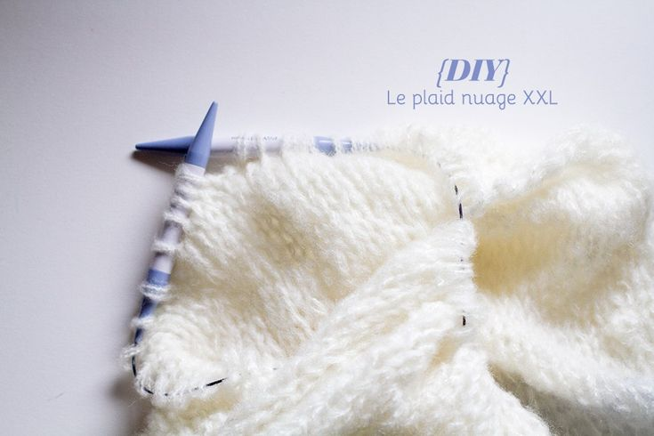 DIY Tricot // Le plaid nuage XXL