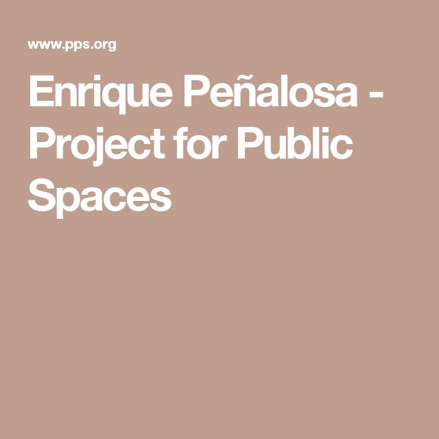 Enrique Peñalosa - Project for Public Spaces