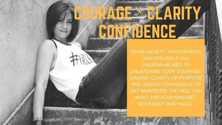 Six Weeks to Your Courage, Clarity and Confidence.