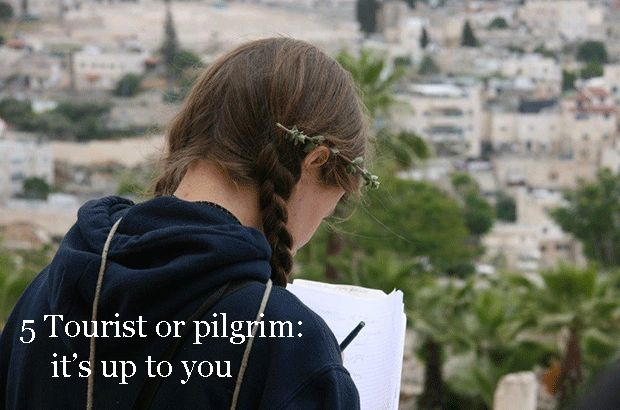 Tourist or pilgrim: it's up to you