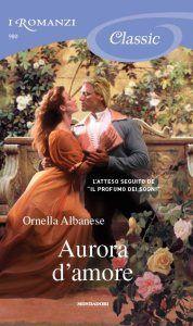 Aurora d'amore - Trilogia dell'amore inaspettato vol. 3 - 2012 - Ornella Albanese