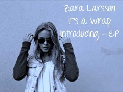 ▶ Zara Larsson - It's a Wrap (full new song 2013) Introducing EP - YouTube