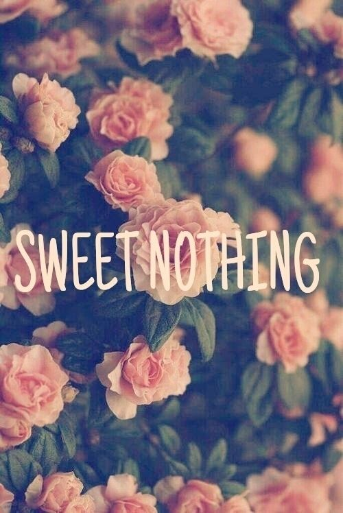 Sweet nothing quotes quote girl sweet flowers floral girly ...