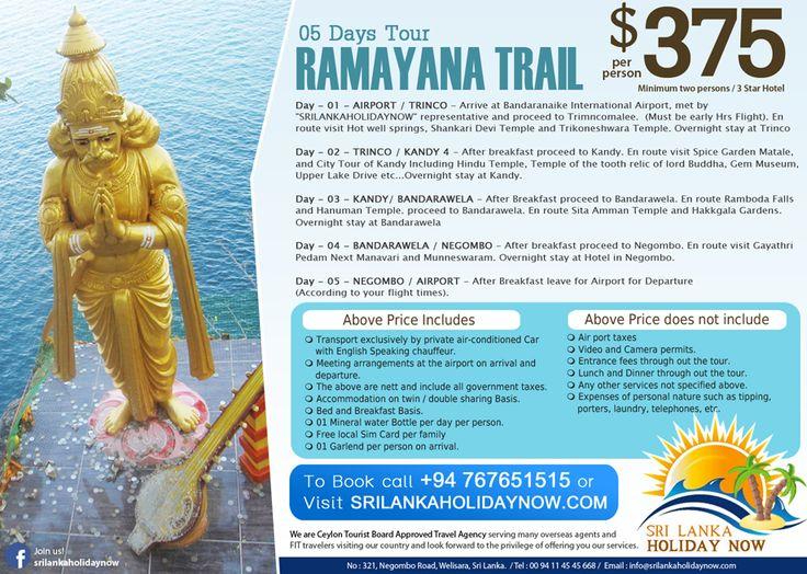 05 Days Ramayana trail  http://www.srilankaholidaynow.com/main/tourdetails/104  Sri Lanka Holiday Now No 321, Negombo Rd, Welisara.  Hotline : 00 94 76 76 51515 (24 Hrs)  Tel: 00 94 11 45 45 668 Web : www.srilankaholidaynow.com E-mail : info@srilankaholidaynow.com  #srilankaholidaynow