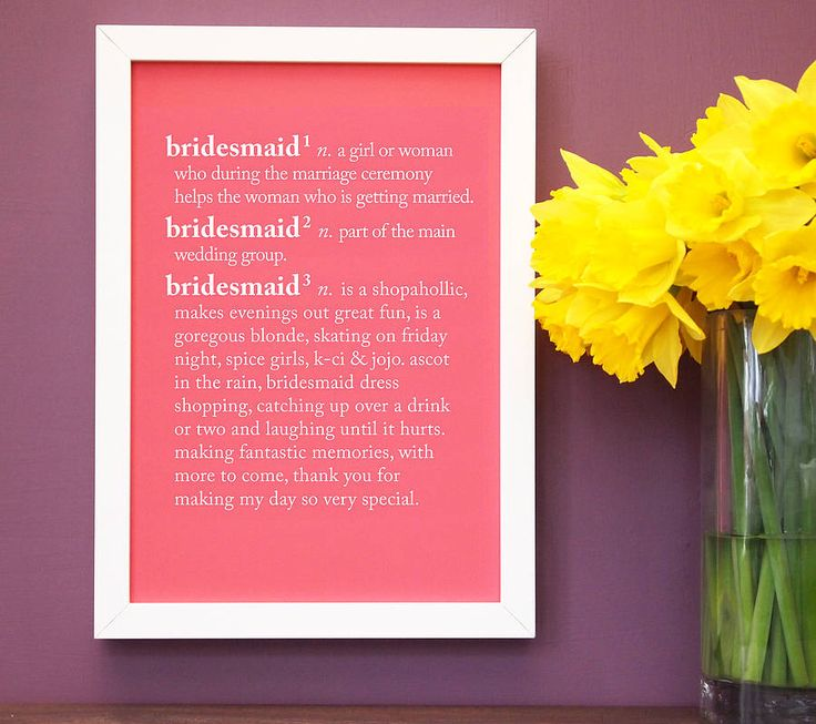 personalised bridesmaid dictionary print by coconutgrass | notonthehighstreet.com Bridesmaid gifts for my two new sisters :)