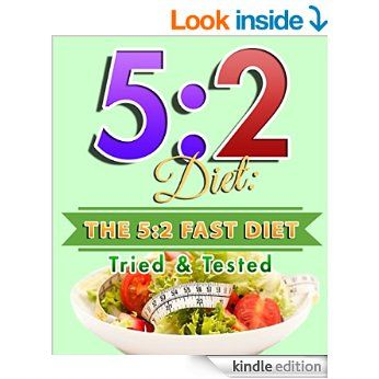 5:2 Diet: The 5:2 Fast Diet Tried & Tested (My 5:2 Diet World) eBook: My Weight Loss Dream: Amazon.co.uk: Kindle Store