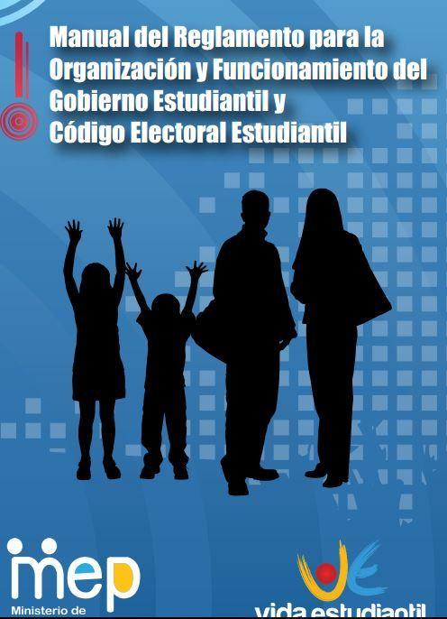 Manual del Reglamento para la  Organización y Funcionamiento del Gobierno Estudiantil y  Código Electoral Estudiantil