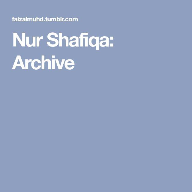Nur Shafiqa: Archive