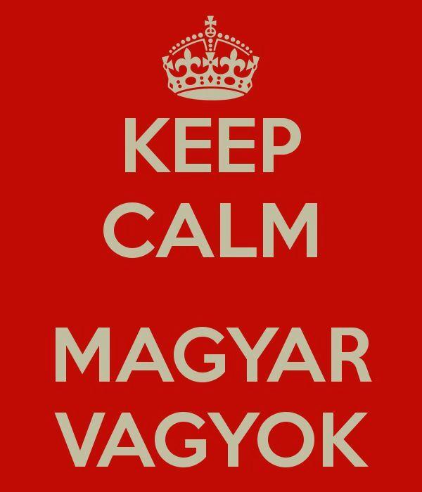 Keep calm....Magyar vagyok!