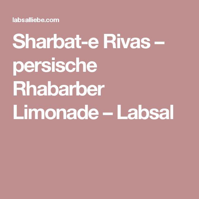 Sharbat-e Rivas – persische Rhabarber Limonade – Labsal